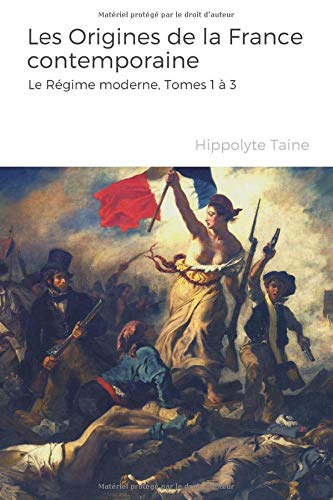 9798605858188: Les Origines de la France contemporaine - Le Régime moderne, Tomes 1 à 3