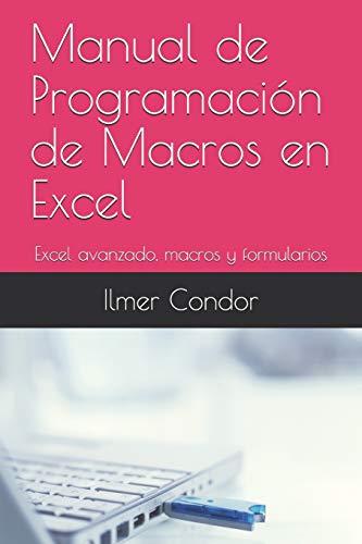 Manual de Programacion de Macros en Excel: Ilmer Condor