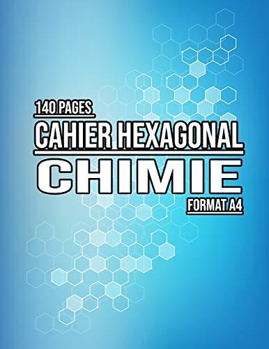 9798612177678: Cahier hexagonal chimie - Carnet de notes Chimie organique biochimie - Format A4 - 140 Pages - Papier Hexagonal: Tableau périodique des éléments ... étudiant biochimie et chimie (French Edition)