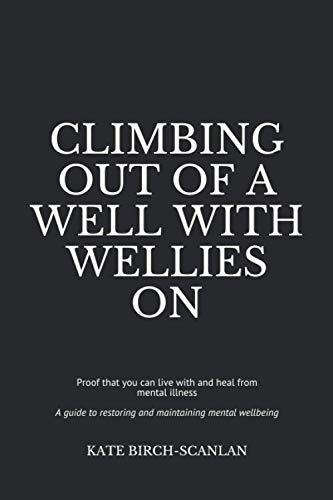 Climbing Out of a Well with Wellies: Kate Birch-Scanlan