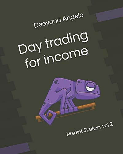 9798620165452: Market Stalkers Vol 2: Day trading for income: Short term trading for income