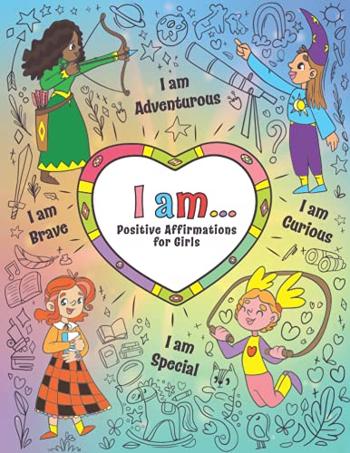 9798628776612: I Am...: Positive Affirmations for Girls | Empowering Coloring Book for Girls to Manage Emotions, Grow Mindful, Strong and Confident
