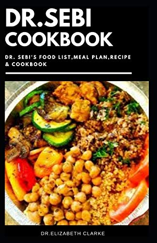 9798637995714: DR. SEBI COOKBOOK: Complete Dr Sebi Approved Diet Recipes and Cookbook Guidelines for Healthy Living