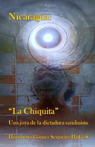 """9798639090172: Nicaragua: """"La Chiquita"""": Una joya de la dictadura sandinista"""