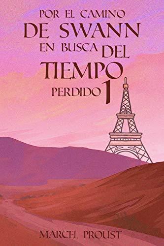 Imagen de archivo de Por el Camino de Swann En Busca del Tiempo Perdido 1 (Spanish Edition) a la venta por Save With Sam