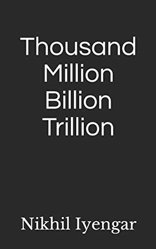9798642810118: Thousand Million Billion Trillion