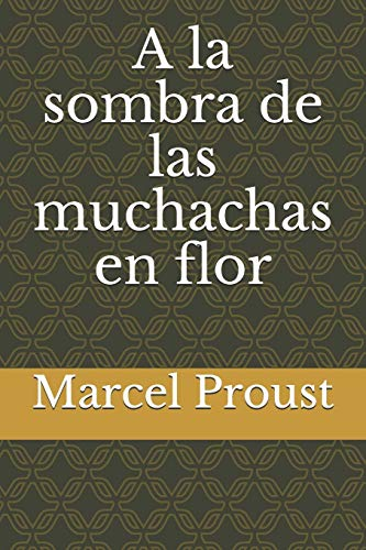 A la sombra de las muchachas en: Marcel Proust