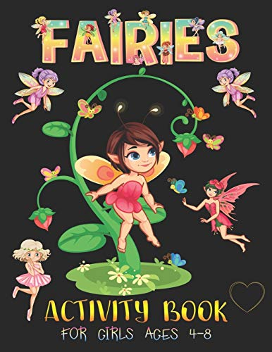 9798644403240: FAIRIES ACTIVITY BOOK FOR GIRLS AGES 4-8: Learn with Fun! A FAIRY TALE 67 Activities, Coloring Pages, Connect the Dot, Mazes Puzzles, Word Search, Sudoku Puzzles and More!