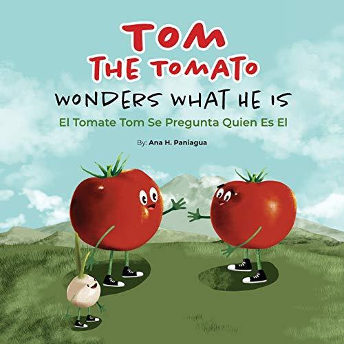 Tom The Tomato Wonders What He Is: Paniagua, Ana H
