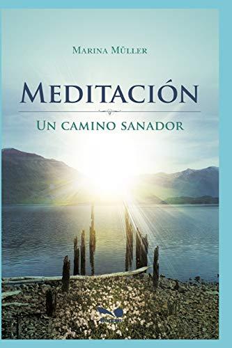Meditacion: un camino sanador (Paperback): Marina Muller