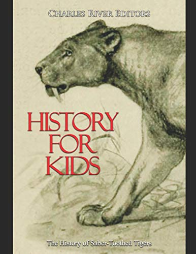 9798648887619: History for Kids: The History of Saber-Toothed Tigers