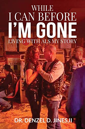 9798649610766: While I Can and Before I'm Gone: Living With ALS, My Story