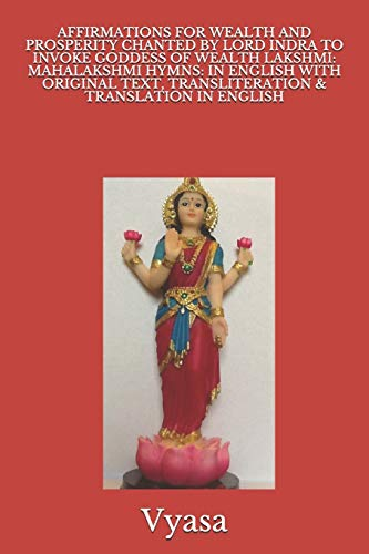 9798649668521: AFFIRMATIONS FOR WEALTH AND PROSPERITY CHANTED BY LORD INDRA TO INVOKE GODDESS OF WEALTH LAKSHMI: MAHALAKSHMI HYMNS: IN ENGLISH WITH ORIGINAL TEXT, TRANSLITERATION & TRANSLATION IN ENGLISH