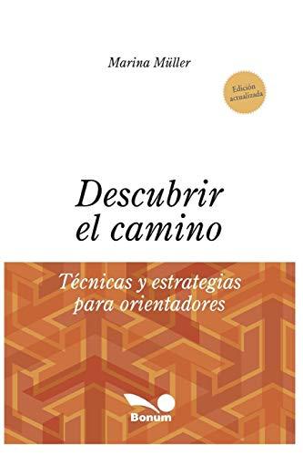 Descubrir El Camino: tecnicas y estrategias para: Marina Muller