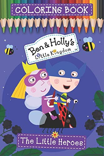 Ben & Holly's Little Kingdom Coloring Book: Live Print