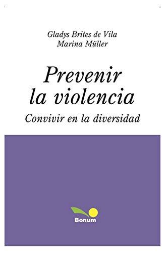 Prevenir La Violencia: convivir en la diversidad: Marina Muller, Gladys