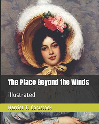 9798652977429: The Place Beyond the Winds: illustrated