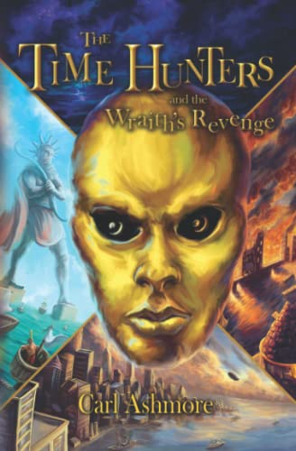 9798653428951: The Time Hunters and the Wraith's Revenge: 6 (The Time Hunters Saga)