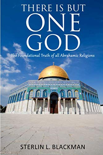 9798653981234: There Is But One God: The Foundational Truth of All Abrahamic Religions