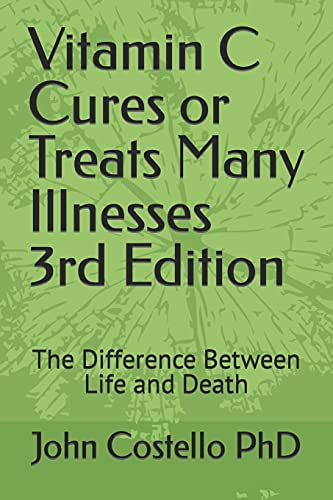 9798655420533: Vitamin C Cures or Treats Many Illnesses: The Difference Between Life and Death