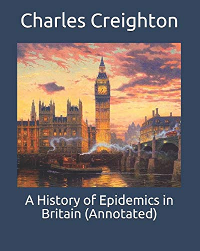 9798656512114: A History of Epidemics in Britain (Annotated)