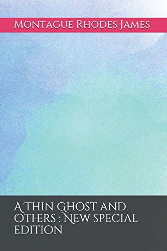 A Thin Ghost and Others: New special: M R James