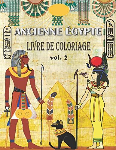 9798657724110: ANCIENNE ÉGYPTE LIVRE DE COLORIAGE: (VOL.2) Soulager le stress et s'amuser avec les pharaons, dieux, hiéroglyphes et symboles égyptiens ( coloriage pour les grands et les petits )