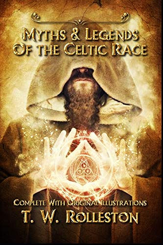 9798661222435: Myths & Legends of the Celtic Race: Complete With 20 Original Illustrations