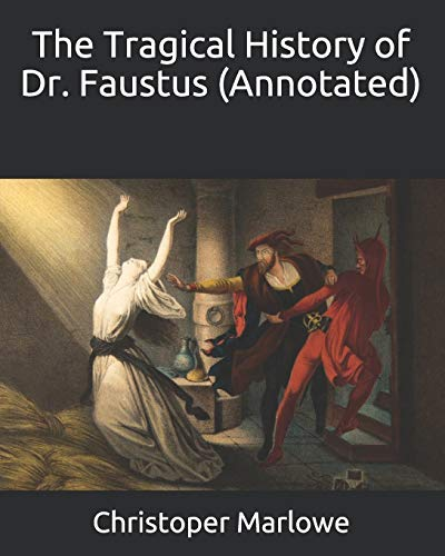 9798665336411: The Tragical History of Dr. Faustus (Annotated)
