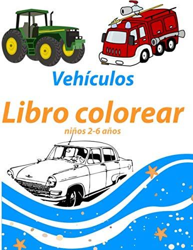 Vehiculos libro colorear ninos 2-6 anos: cuadernos: Rescate Transporte