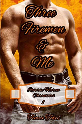 9798667063223: Three Firemen & Me: A Reverse Harem Why Choose Short BDSM Romance MMMF (Reverse Harem Chronicles, Book 1)