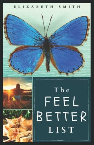 The Feel Better List (Paperback): Elizabeth Smith