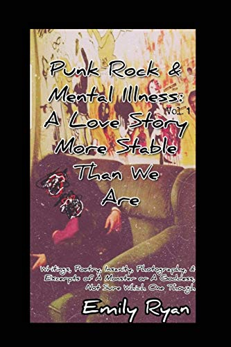 9798670668736: Punk Rock and Mental Illness Vol. 1 A Love Story More Stable Than We Are