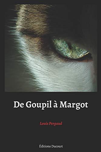 De Goupil a Margot (Paperback): Louis Pergaud
