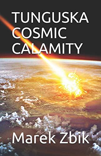 Tunguska Cosmic Calamity (Paperback): Marek Stanislaw ?bik