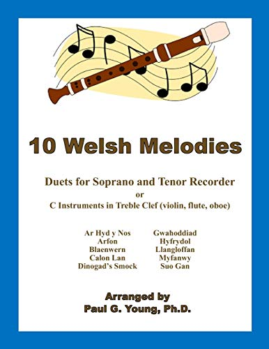 10 Welsh Melodies: Duets for C Soprano: Paul G Young