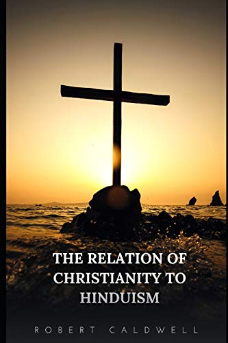 9798671392616: The Relation of Christianity to Hinduism