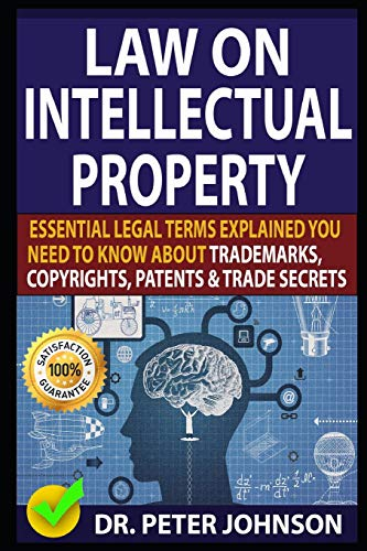 Law on Intellectual Property: Essential Legal Terms: Dr Peter Johnson