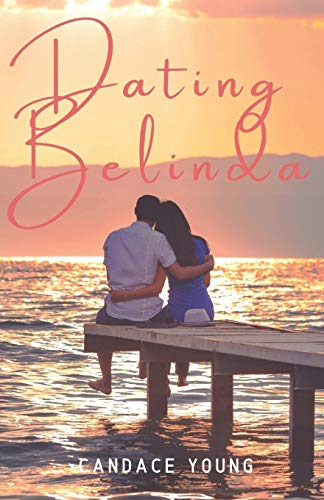 9798675720972: Dating Belinda: A Heart Warming Contemporary Teen Coming of Age Romance Novel