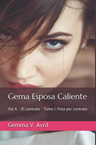 9798677608902: Gema Esposa Caliente: Vol 4. - El contrato - Tomo I: Puta por contrato