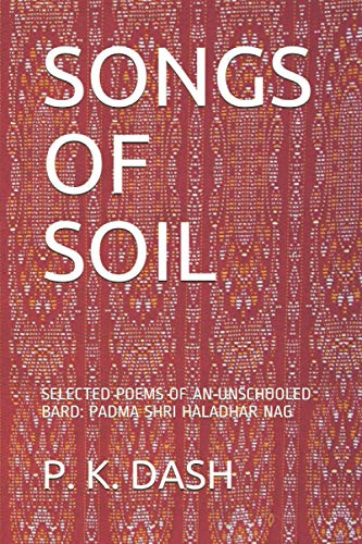 Songs of Soil: Selected Poems of an: P K Dash