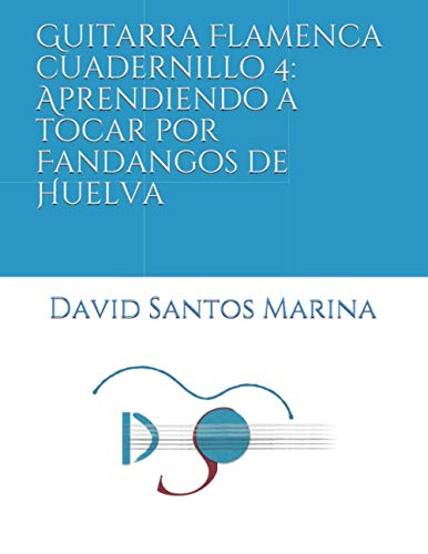 9798684859403: Guitarra Flamenca cuadernillo 4: Aprendiendo a tocar por Fandangos de Huelva