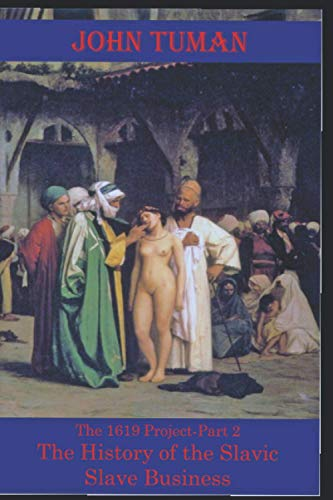 9798685461971: The 1619 Project-Part 2 The History of Slavic Slave Business