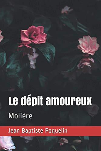 9798686094642: Le dépit amoureux: Molière