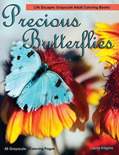 9798686325821: Precious Butterflies Life Escapes Grayscale Adult Coloring Books: 48 grayscale coloring pages of butterflies, flowers, floral arrangements, wild flowers, butterfly wonderland