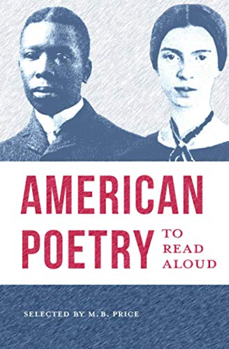 American Poetry to Read Aloud: A Collection: M B Price