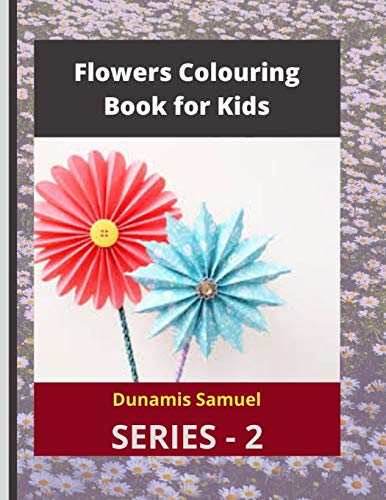 9798689143606: Flowers Colouring Book for Kids: Activity Book for Younger, Older Children and Adults