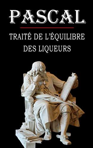 9798693659124: Traité de l'équilibre des liqueurs (Pascal): édition intégrale et annotée