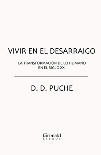 Vivir en el desarraigo: La transformacion de: D D Puche