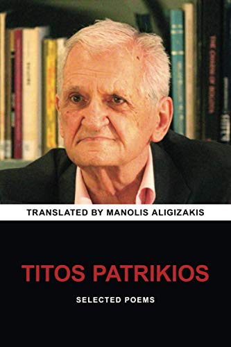 Titos Patrikios: Selected Poems (Paperback): Titos Patrikios, Manolis